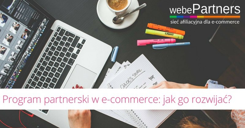 Program partnerski w e-commerce: jak go rozwijać?