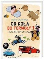Od koła do Formuły 1 Historia motoryzacji