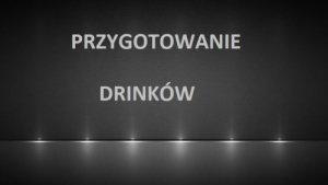 Przygotowywanie drinków
