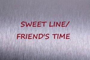 Sweet Line/Friend's Time