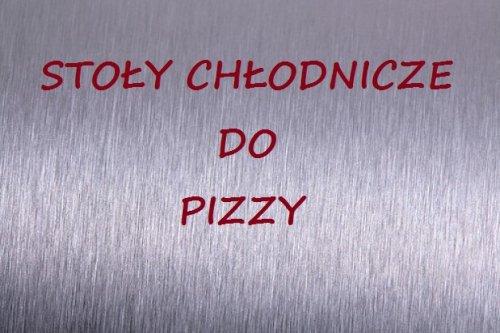 Stoły chłodnicze do pizzy
