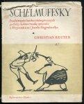 Reuter Christian - Schelmuffsky. Przedziwnych i bardzo niebezpiecznych podróży lądem i wodą opisanie. Z 59 rys. J.Hogenbartha.