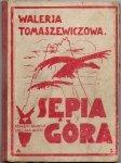 Tomaszewiczowa Walerja - Sępia góra.