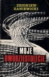 Zaniewicki Zbigniew - Moje dwudziestolecie.