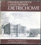 Biblioteka Narodowa. Fryderyk Krzysztof i Adolf Fryderyk Dietrichowie. Wystawa monograficzna ze zbiorów warszawskich