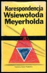 Korespondencja Wsiewołoda Meyerholda 1896-1939. Przełożył Piotr Melech