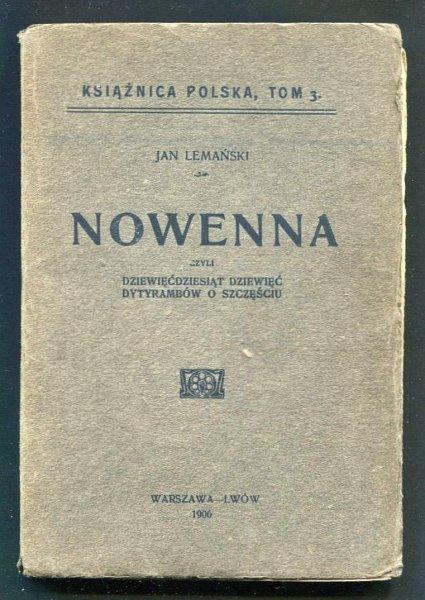 Lemański Jan - Nowenna czyli dziewięćdziesiąt dziewięć dytyrambów o szczęściu.