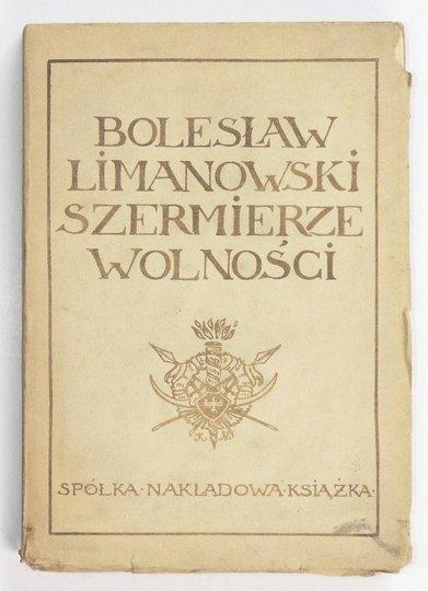 LIMANOWSKI Bolesław - Szermierze wolności.