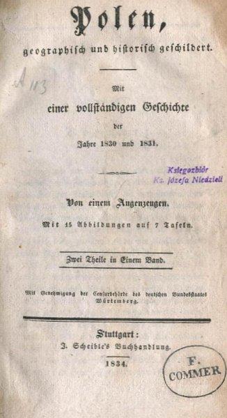 Sołtyk Roman  - Polen, geographisch und historisch geschildert. Mit einer vollständigen Geschichte der Jahre 1830 und 1831. Von einem Augenzeugen. Mit 15 Abb. auf 7 Tafeln. Zwei Theile in einem Band.