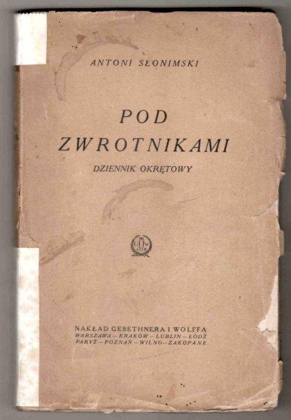 Słonimski Antoni - Pod zwrotnikami. Dziennik okrętowy