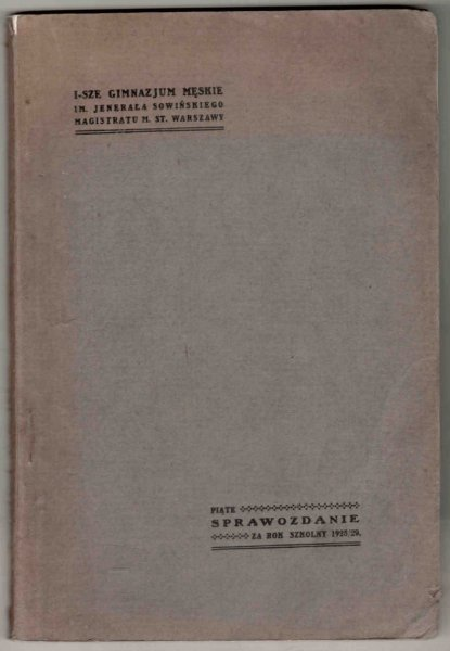 1-sze Gimnazjum Męskie im. Jenerała Sowińskiego Magistratu M.St. Warszawy. Piąte sprawozdanie za rok szkolny 1928/29
