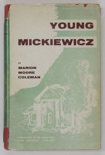 COLEMAN Marion Moore - Young Mickiewicz.