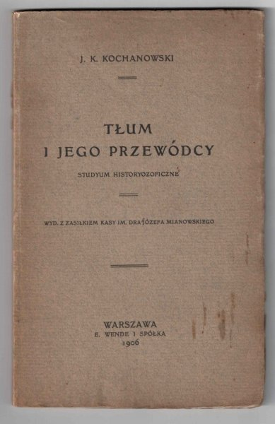 Kochanowski J. K. - Tłum i jego przewódcy. Studyum historyozoficzne