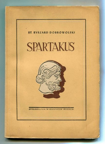 Dobrowolski Stanisław Ryszard - Spartakus. Dramat.