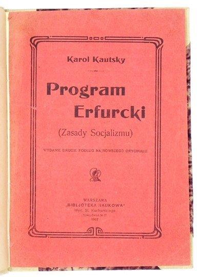 KAUTSKY Karol - Zasady socjalizmu. (Program Erfurcki). Wyd. II poprawione i uzupełnione wg ostatniego wydania niemieckiego.