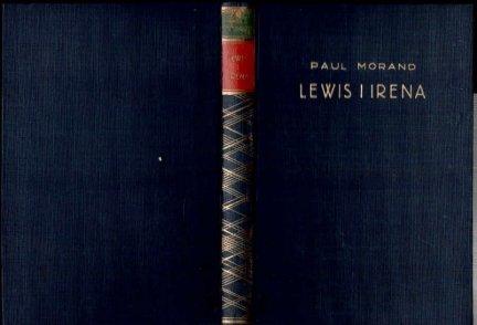 Morand Paul - Lewis i Irena. Powieść.