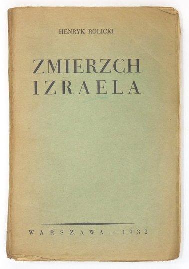 [GLUZIŃSKI Tadeusz].Henryk Rolicki [pseud.] - Zmierzch Izraela.