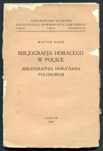 Hahn Wiktor - Bibljografia Horacego w Polsce. Bibliographia Horatiana Polonorum