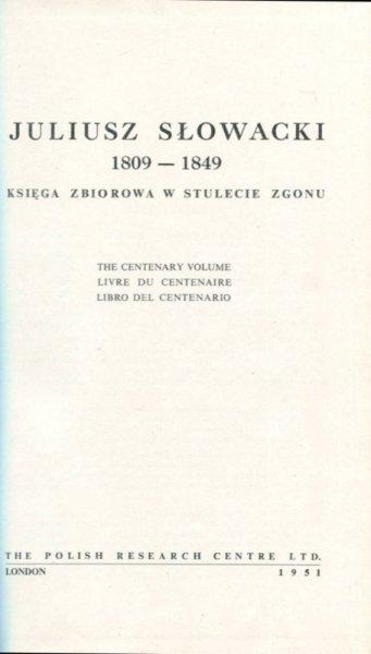 Juliusz Słowacki 1809-1849. Księga zbiorowa w stulecie zgonu