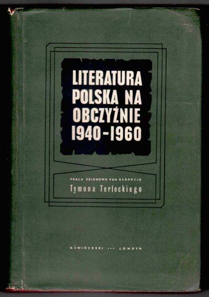 Terlecki Tymon - Literatura polska na obczyźnie 1940-1960. Praca zbiorowa wydana staraniem Związku Pisarzy Polskich na Obczyźnie. T.2