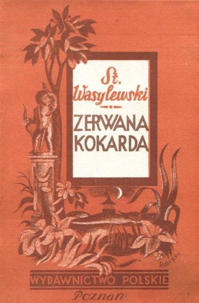 Wasylewski  Stanisław - Zerwana kokarda. Okładkę proj. E.Czerper.