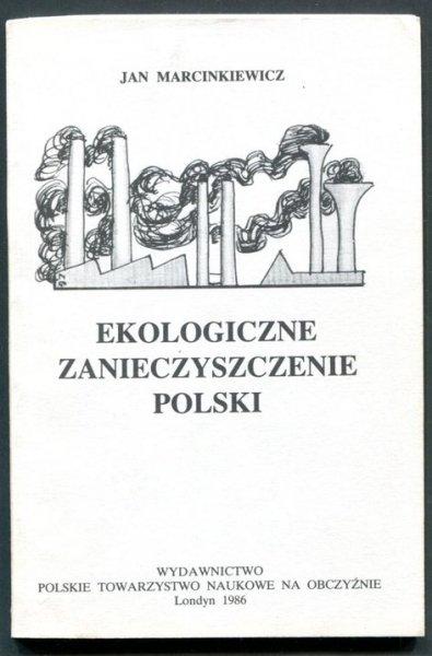 Marcinkiewicz Jan - Ekologiczne zanieczyszczenie Polski.