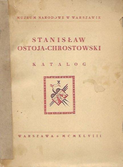 [katalog]. Muzeum Narodowe w Warszawie. Stanisław Ostoja-Chrostowski. Katalog