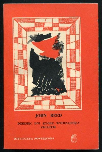 Reed John - Dziesięć dni, które wstrząsnęły światem.