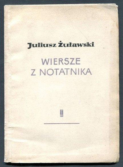 Żuławski Juliusz - Wiersze z notatnika.