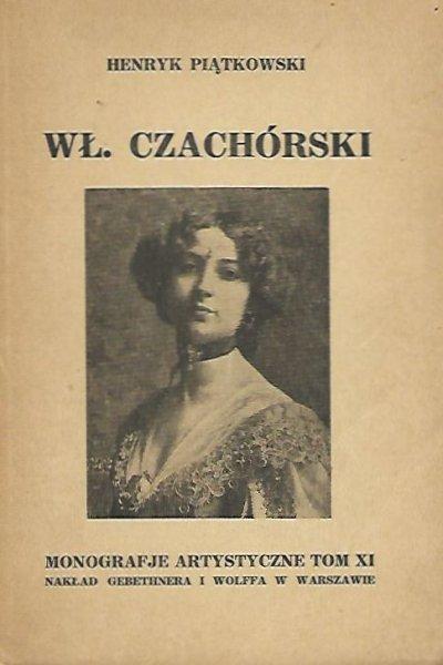 Piątkowski Henryk - Władysław Czachórski. Z 32 reprodukcjami