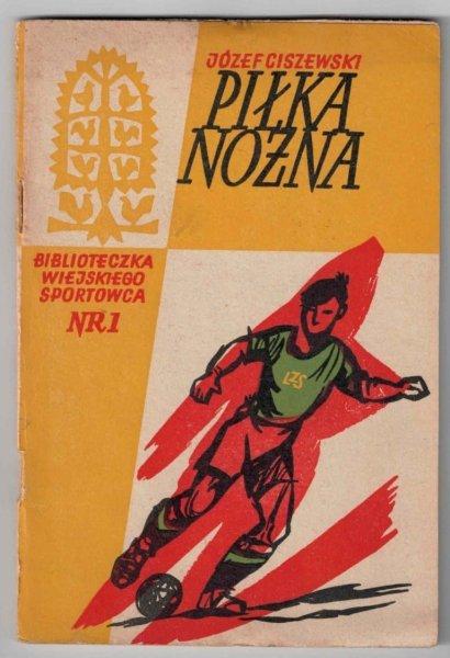 Ciszewski Józef - Piłka nożna w Ludowym Zespole Sportowym
