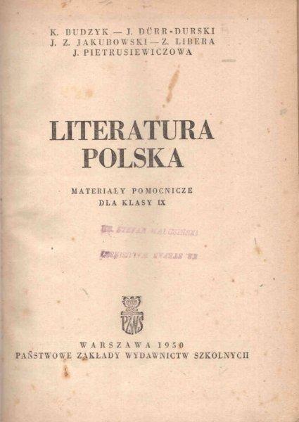Budzyk K., Durr-Duski J., Jakubowski J.Z., Libera Z., Pietrusiewiczowa J. - Literatura polska. Materiały pomocnicze dla klasy IX
