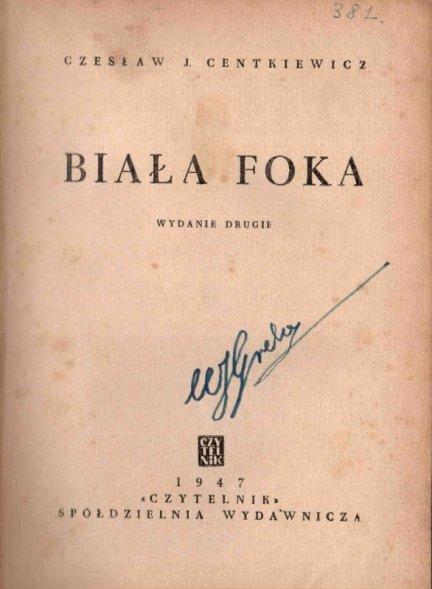 Centkiewicz Czesław J. - Biała foka.