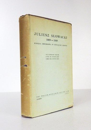 [SŁOWACKI Juliusz]. Juliusz Słowacki 1809-1849. Księga zbiorowa w stulecie zgonu.