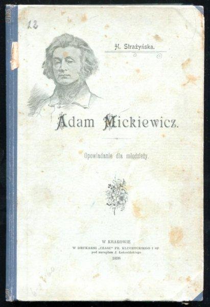 Strażyńska H. - Adam Mickiewicz. Opowiadanie dla młodzieży