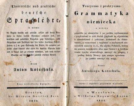Kotschul Antoni - Teoretyczna o praktyczna grammatyka niemiecka.