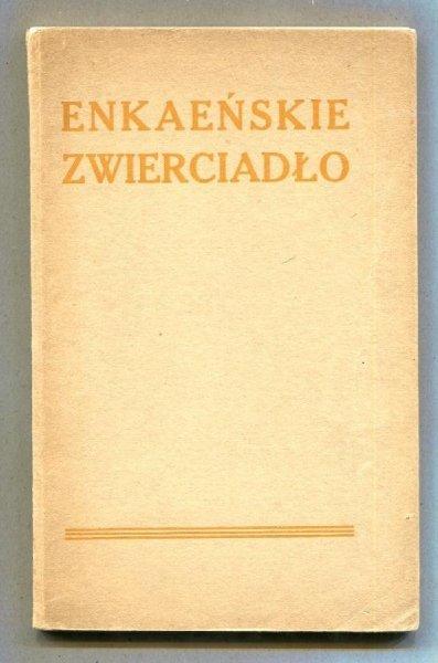 Enkaeńskie zwierciadło czyli na ciężkie czasy lekkich żartów wiązanka. Dane w dniu 16 stycznia 1916 roku, w sali Towarzystwa Lekarskiego w Krakowie