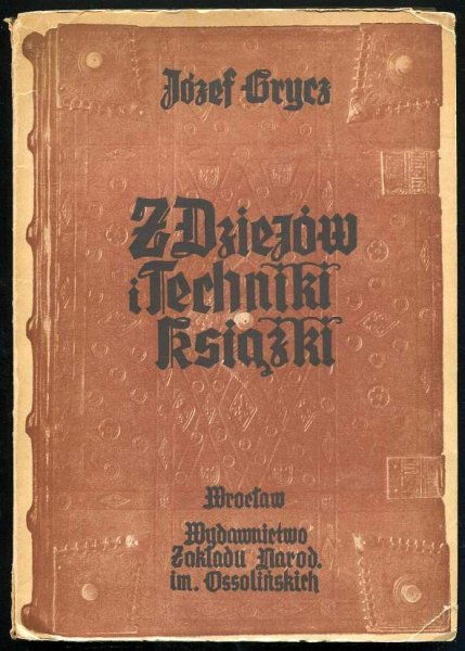 Grycz Józef - Z dziejów i techniki książki.