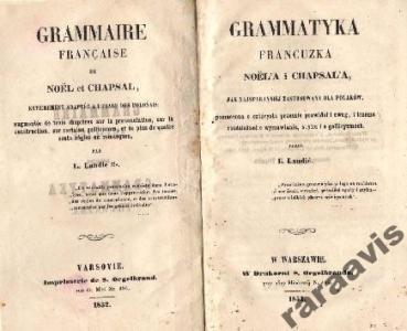 'Grammatyka Francuzka Noel''a i Chapsal''a jak najstaranniej zastosowana dla Polaków'