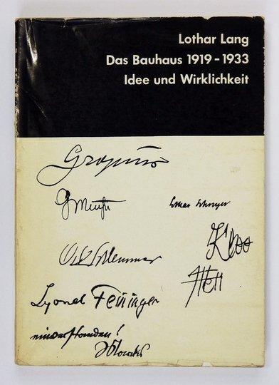 LANG Lothar - Das Bauhaus 1919-1933. Idee und Wirklichkeit.