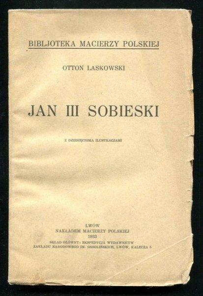 Laskowski Otton - Jan III Sobieski. Z 10 ilustracjami.