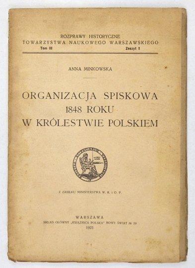MINKOWSKA Anna - Organizacja spiskowa 1848 roku w Królestwie Polskiem.