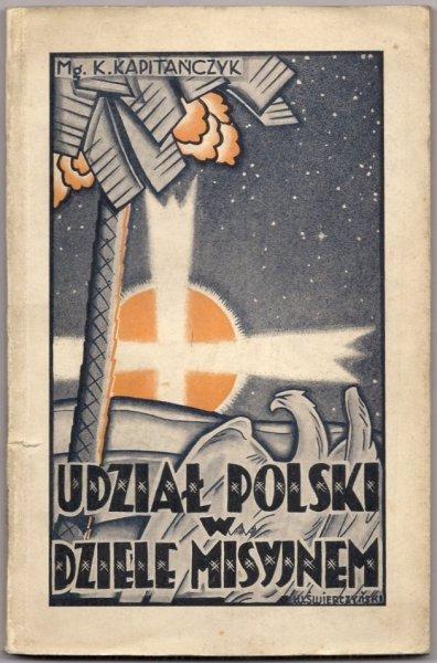 Kapitańczyk K. - Udział Polski w dziele misyjnym. Szkic historyczny.