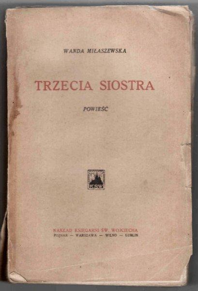 Miłaszewska Wanda - Trzecia siostra. Powieść