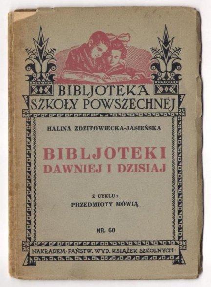 Zdzitowiecka-Jasieńska Halina - Bibljoteki dawniej i dzisiaj. 1933.