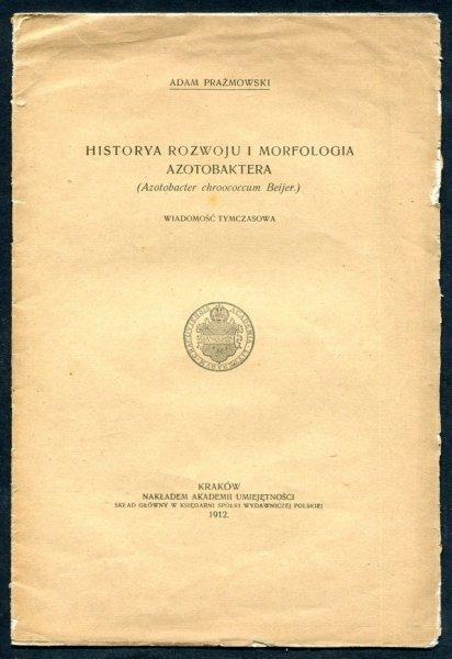 Prażmowski Adam - Historya rozwoju i morfologia azotobaktera (Azobacter chroococcum Beijer.). Wiadomość tymczasowa