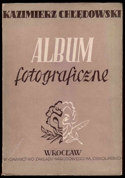 Chłędowski Kazimierz (Kalasanty Kruk) - Album fotograficzne.