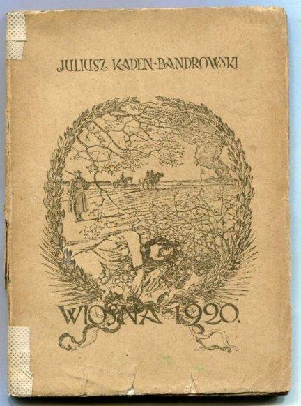 Kaden-Bandrowski Juliusz - Wiosna 1920