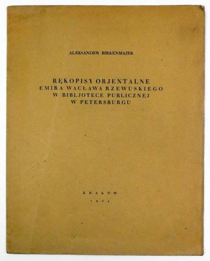 Birkenmajer Aleksander - Rękopisy orjentalne emira Wacława Rzewuskiego w Bibljotece Publicznej w Petersburgu.