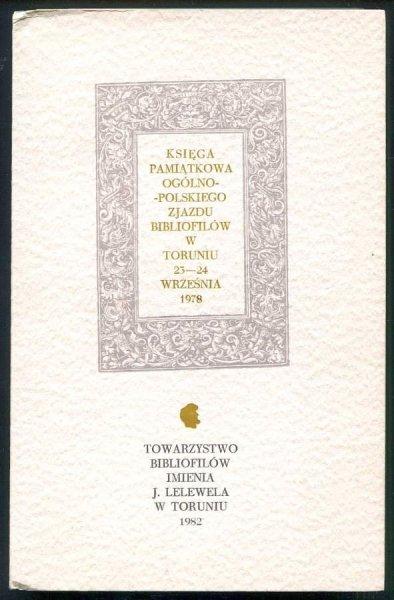 Księga pamiątkowa Ogólnopolskiego Zjazdu Bibliofilów w Toruniu 23-24 września 1978 r.